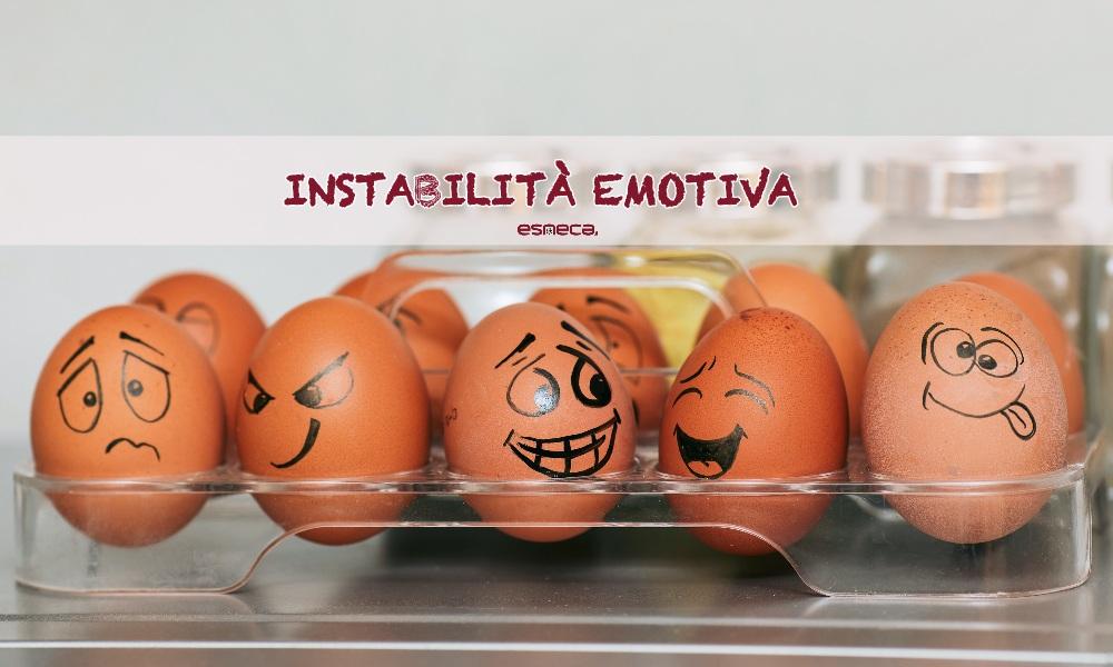 Cos'è l'instabilità emotiva?